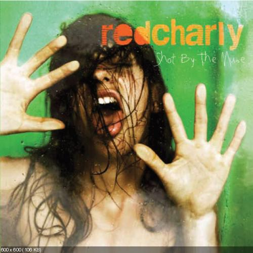 Redcharly - Shot By The Muse (2008)